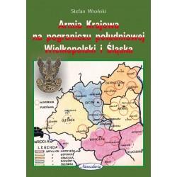 Armia Krajowa na pograniczu południowej Wielkopolski i Śląska (wyd. okolicznościowe)