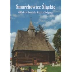 400-lecie kościoła Krzyża Świętego w Smarchowicach