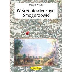 W średniowiecznym Smogorzowie - DOSTAWA OD 23 XII