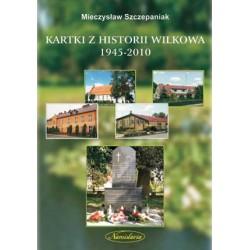 Kartki z historii Wilkowa 1945-2010