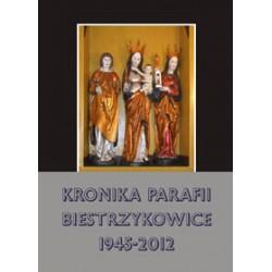 Kronika parafii Wniebowzięcia NPM Biestrzykowice 1945-2012